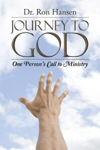 Journey to God: One Person's Call to Ministry by Dr. Ron Hansen