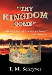 """""""Thy Kingdom Come"""""""