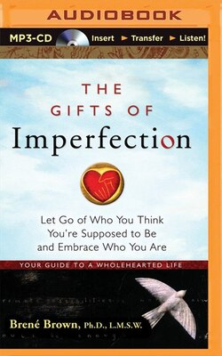 Book The Gifts of Imperfection: Let Go of Who You Think You're Supposed to Be and Embrace Who You Are by Brene Brown