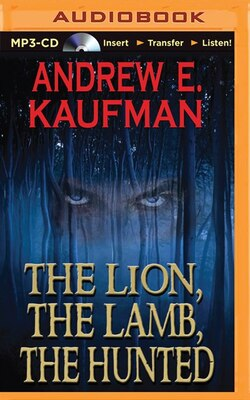Book The Lion, The Lamb, The Hunted by Andrew E. Kaufman