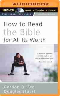 How to Read the Bible for All Its Worth by Gordon D. Fee