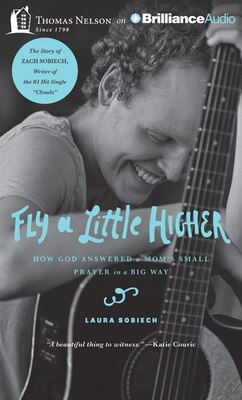 Book Fly a Little Higher: How God Answered a Moms Small Prayer in a Big Way by Laura Sobiech