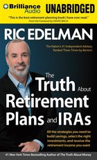 The Truth About Retirement Plans and IRAs: All the Strategies You Need to Build Savings, Select the…