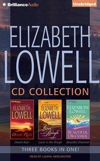 Elizabeth Lowell CD Collection 1: Desert Rain, Lover in the Rough, Beautiful Dreamer