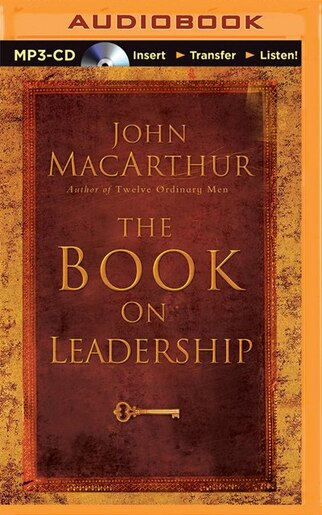 The Book On Leadership Book By John Macarthur Audio Book Cd