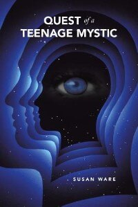 Quest of a Teenage Mystic by Ware, Susan