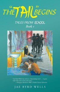 Book The Tail Begins: TALES FROM SCHOOL Book 1 by Jae Byrd Wells
