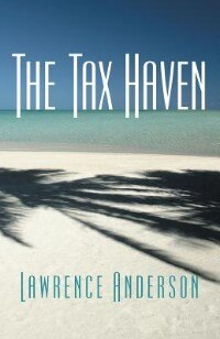 The Tax Haven by Lawrence Anderson