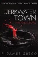 Jerkwater Town: A Historical Novel