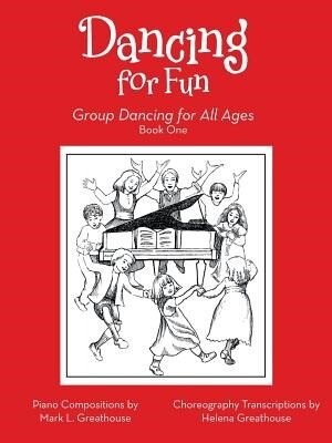 Dancing for Fun: Group Dancing for All Ages by Mark L.