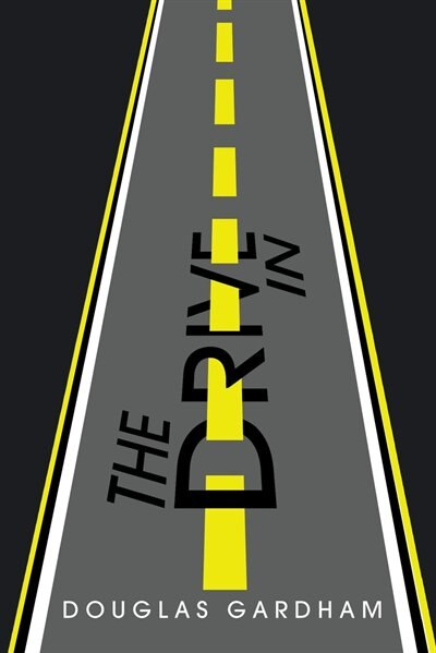 The Drive In by Douglas Gardham