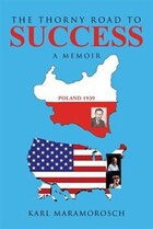 The Thorny Road to Success: A Memoir
