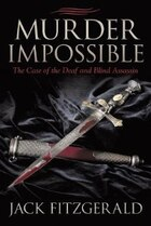 Murder Impossible: The Case of the Deaf and Blind Assassin