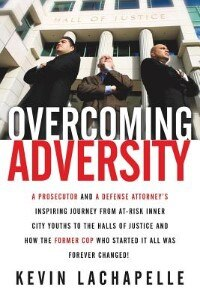 Overcoming Adversity by Kevin LaChapelle