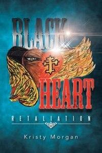 Black Heart: Retaliation by Kristy Morgan