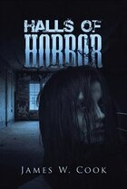 Halls Of Horror: A Compilation of Short Stories
