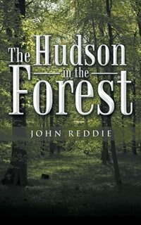The Hudson in the Forest by John Reddie