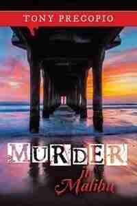 Murder in Malibu by Tony Precopio