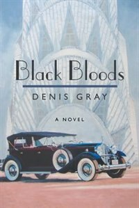 Black Bloods by Denis Gray