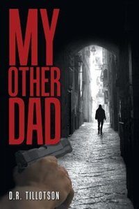 My Other Dad by D.R. Tillotson