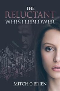 Book The Reluctant Whistleblower by Mitch O'Brien