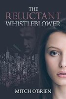 The Reluctant Whistleblower