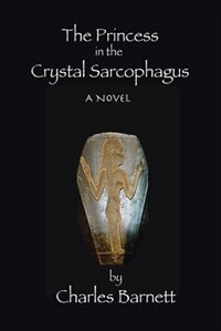 The Princess in the Crystal Sarcophagus by Charles Barnett