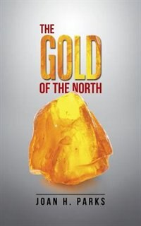 The Gold of the North by Joan H. Parks