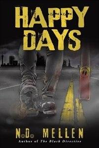 Happy Days by N.D. Mellen
