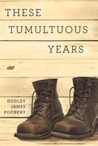 These Tumultuous Years