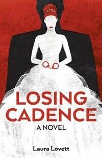 Losing Cadence by Laura Lovett