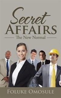 Secret Affairs: The New Normal by Foluke Omosule