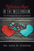 Relationships in the Millennium: A Workbook for Lovers