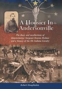 A Hoosier In Andersonville de Robert Houghtalen