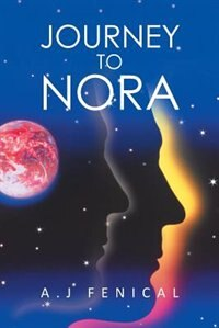 Journey to NORA by A. J. Fenical