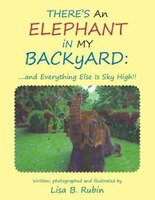 THERE'S An ELEPHANT iN MY BACKyARD: ....and Everything Else Is Sky High!!