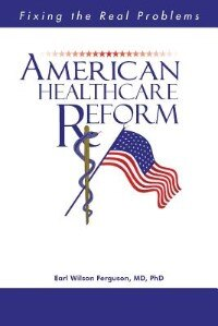 American Healthcare Reform: Fixing the Real Problems