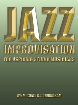 Book Jazz Improvisation: For Aspiring Studio Musicians by Michael G. Cunningham