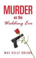 MURDER ON THE WEDDING EVE