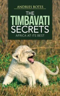 The Timbavati Secrets: Africa At Its Best