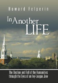 In Another Life: The Decline and Fall of the Humanities through the Eyes of an Ivy-League Jew