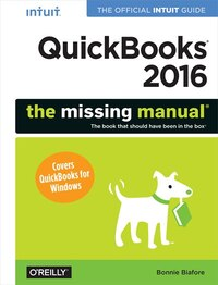 Quickbooks 2016: The Missing Manual: The Official Intuit Guide To Quickbooks 2016