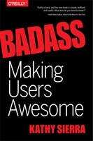 Badass: Making Users Awesome: Making Users Awesome