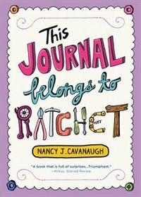 Book This Journal Belongs to Ratchet by Nancy Cavanaugh