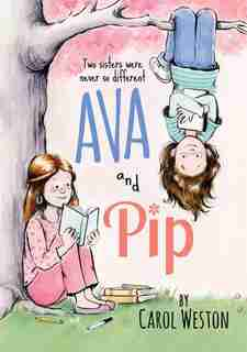 Ava and Pip by Carol Weston