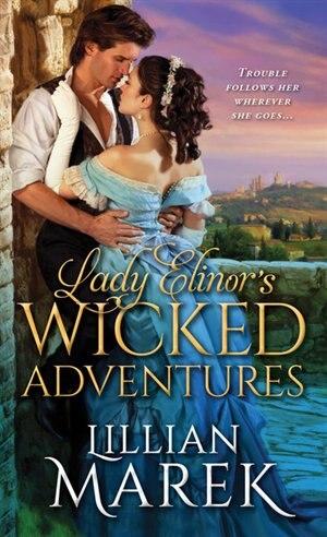Lady Elinor's Wicked Adventures by Lillian Marek