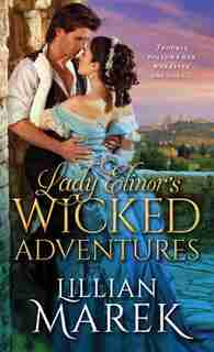 Lady Elinor's Wicked Adventures by Lillian Marek