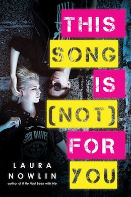 Book This Song Is (not) For You by Laura Nowlin