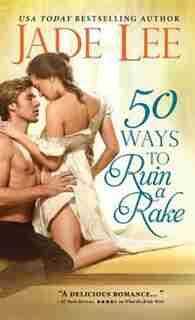 50 Ways To Ruin A Rake by Jade Lee