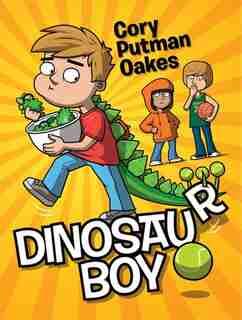 Dinosaur Boy by Cory Putman Oakes